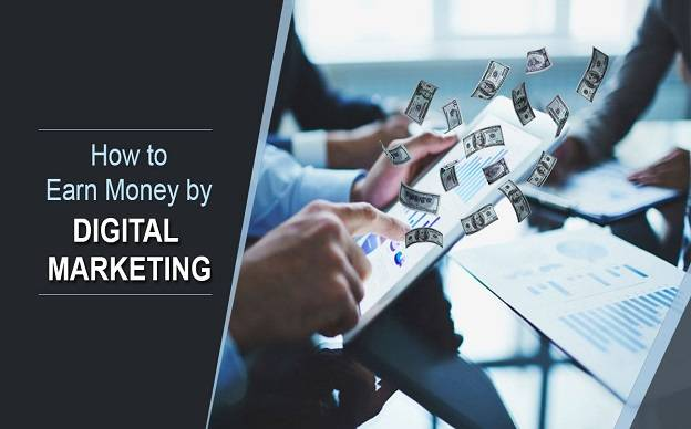 how to earn money by digital marketing